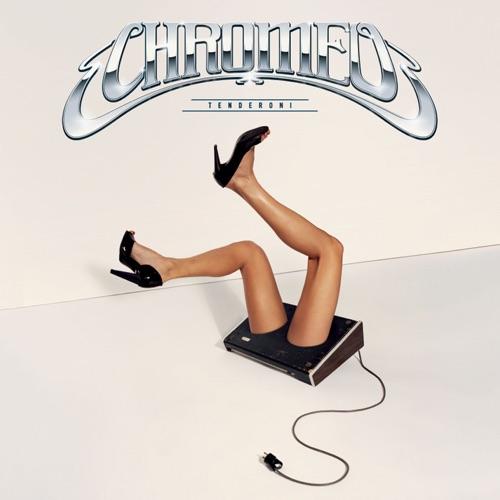Chromeo - Tenderoni - EP