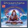Shivaarchana - Vedic Pooja & Mantras - Vedamurthy Ramakrishna Bhat, Vedamurthy Balasubrahmanya Bhat & Vedamurthy Mahesh Bhat