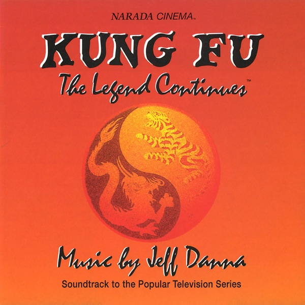 Kung Fu: The Legend Continues (Original Television Soundtrack)