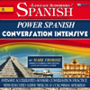 Mark Frobose - Power Spanish Conversation Intensive: 4 Hours of Accelerated Spanish Conversation Training (English and Spanish Edition)  artwork