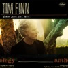 The Anthology - North, South, East & West, Tim Finn