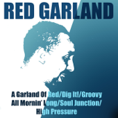 Red Garland a Garland of Red / Dig It! / Groovy / All Mornin' Long / Soul Junction / High Pressure