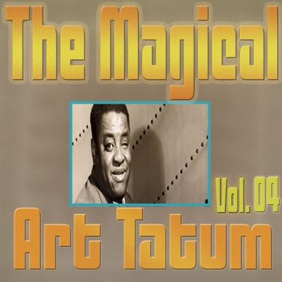 The Magical Art Tatum, Vol. 04 - Art Tatum