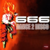 666 - Dance 2 Disco (666 Club Mix)