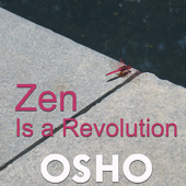 Zen Is a Revolution (OSHO TALKS - Live Recording)