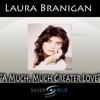 A Much, Much Greater Love - Single, Laura Branigan