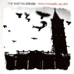 The War on Drugs - A Needle In Your Eye #16