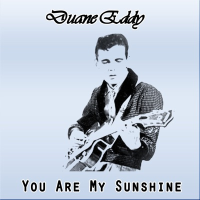 You Are My Sunshine - Duane Eddy