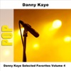 Danny Kaye - Selected Favorites, Volume 4, Danny Kaye