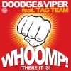 Doodge & Viper - Whoomp! (There It Is) [Housecat Mix]