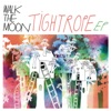 WALK THE MOON - Tightrope  EP Album