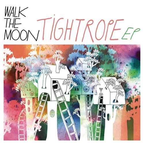 WALK THE MOON - Tightrope - EP