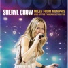Miles from Memphis (Live), Sheryl Crow