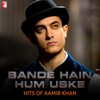 Bande Hai Hum Uske Hits of Aamir Khan