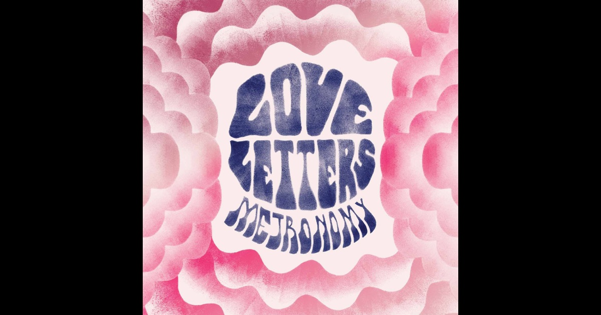 Love Letters By Metronomy On Apple Music