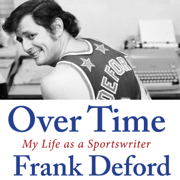 Over Time: My Life as a Sportswriter (Unabridged)