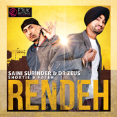 Rendeh Feat. Shortie & Fateh  Saini Surinder & Dr Zeus - Saini Surinder & Dr Zeus