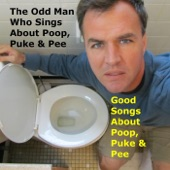 The Odd Man Who Sings About Poop, Puke and Pee - The Puke Song