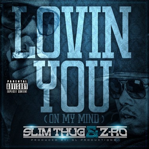 Slim Thug & Z-Ro - Lovin You (On My Mind)