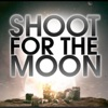 Shoot for the Moon Single