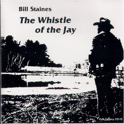 The Whistle of the Jay - Bill Staines