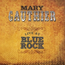 View album Mary Gauthier - Live At Blue Rock