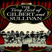 The Very Best of Gilbert & Sullivan - The D'Oyly Carte Opera Company - The D'Oyly Carte Opera Company