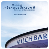 Milchbar - Seaside Season 6 (Deluxe Edition)
