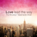 The Brooklyn Tabernacle Choir - Love Lead the Way