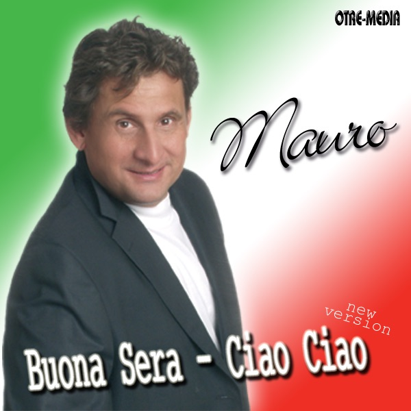 Mauro mit Buona Sera - Ciao Ciao