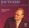 John Vickers Italian Opera Arias, John Vickers, Rome Opera House Orchestra & Tullio Serafin