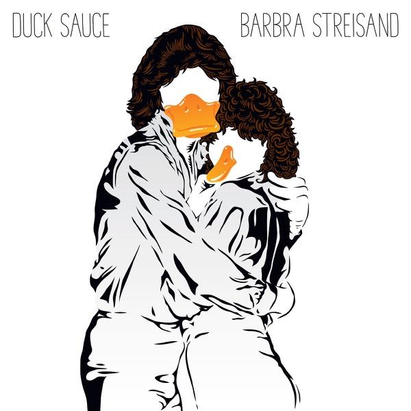 Duck Sauce mit Barbra Streisand