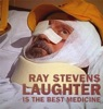 Laughter Is the Best Medicine, Ray Stevens