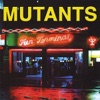 Mutants - Lesson in Time