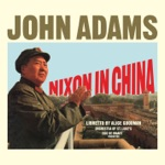 Edo de Waart & Orchestra of St. Luke's - Nixon In China: Act I, Scene 1: News Has a Kind of Mystery