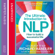 Richard Bandler, Alessio Roberti & Owen Fitzpatrick - The Ultimate Introduction to NLP: How to Build a Successful Life (Unabridged)