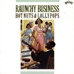 Raunchy Business - Hot Nuts & Lollypops