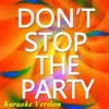 Don't Stop the Party (Karaoke Version) [feat. Tjr] [Originally Perfomed By Pit Bull] - Single