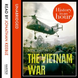The Vietnam War: History in an Hour (Unabridged) audiobook