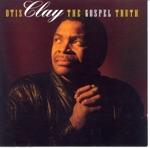 Otis Clay - When the Gates Swing Open