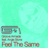 Feel the Same - EP (feat. Angie Stone), Groove Armada