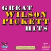 Great Wilson Pickett Hits