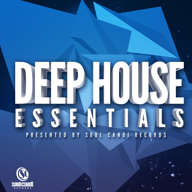 Deep house essentials presented by soul candi records by for Deep house bands