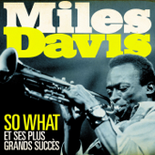 Miles Davis - So What et ses plus grands succès (Remasterisé)