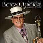 Bobby Osborne & The Rocky Top X-Press - Sunday Morning Coming Down