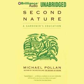Second Nature: A Gardener's Education (Unabridged) - Michael Pollan mp3 listen download