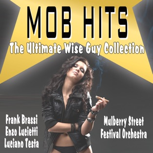 Mob Hits – Wise Guy Collection – The Mulberry Street Festival Orchestra