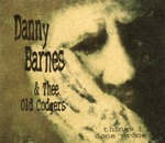 Danny Barnes & Thee Old Codgers - Better Times A-Coming