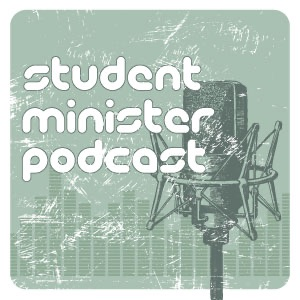 Student Minister Podcast