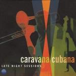 Caravana Cubana - Afrekete Suite